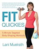 Fit Quickies: Five-Minute, Targeted Body-Shaping Workouts