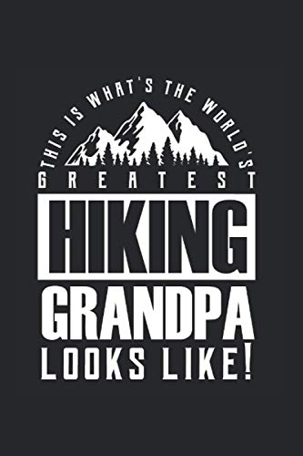 This is Whats The Worlds Greatest Hiking Grandpa Looks Like: Notizbuch A5 120 Seiten liniert