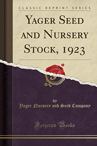 Yager Seed and Nursery Stock, 1923 (Classic Reprint)