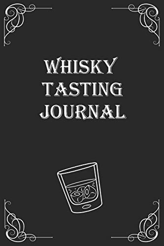 Whisky Tasting Journal: A Small Notebook for Every Enthusiastic Whisky Lover