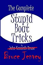 [The Complete Stupid Boat Tricks] [Author: Jenvey, Bruce] [March, 2013]