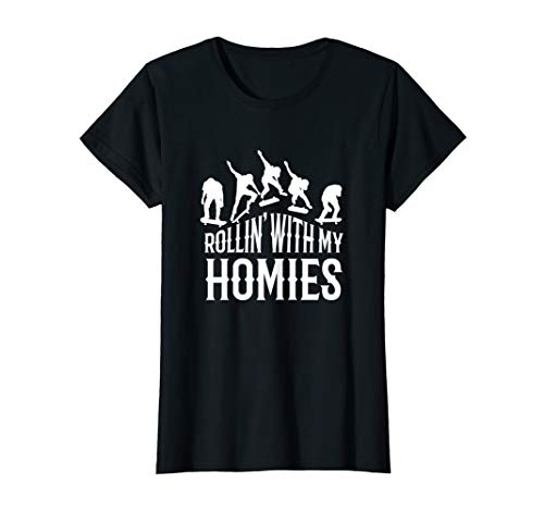 Damen Rollin with my homies I Skateboard Board Halfpipe Skaten T-Shirt