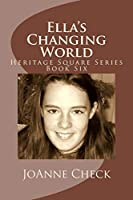 Ella's Changing World 1508427461 Book Cover