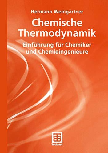 Chemische Thermodynamik: Einführung für Chemiker und Chemieingenieure (Studienbücher Chemie) (German Edition)