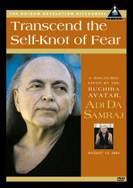 Transcend the Self-Knot of Fear [DVD]