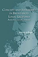 Concept and Judgment in Brentano's Logic Lectures: Analysis and Materials (Studien Zur Oesterreichischen Philosophie)