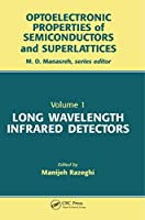 Long Wavelength Infrared Detectors (Optoelectronic Properties of Semiconductors and Superlattice)