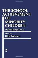 The School Achievement of Minority Children: New Perspectives