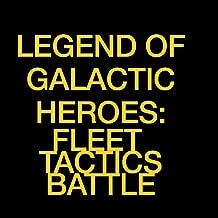 Legend of Galactic Heroes: Fleet Tactics Battle