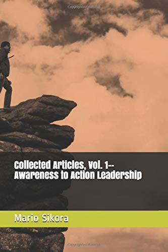 Collected Articles, Vol. 1--Awareness to Action Leadership