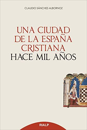 Una ciudad de la España cristiana hace mil años (Historia y Biografías) eBook: Sánchez-Albornoz, Claudio: Amazon.es: Tienda Kindle