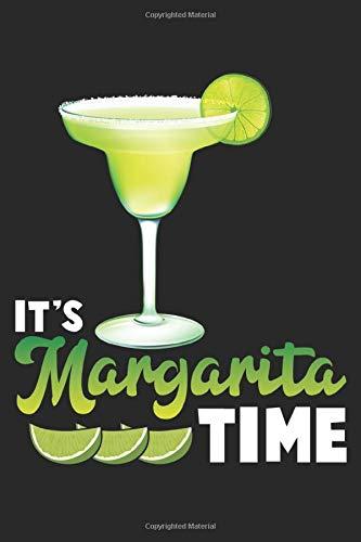 It's Margarita Time: Margarita Time Party Alkoholiker Tequila Liebhaber Notizbuch DIN A5 120 Seiten für Notizen, Zeichnungen, Formeln | Organizer Schreibheft Planer Tagebuch