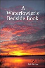 A Waterfowler's Bedside Book Kindle Edition