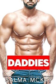 Daddies Smut Naughty Erotica Hottest Sexiest Short Stories Bundle