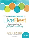 Your 6-Week Guide to LiveBest: Simple Solutions for Fresh Food & Well-Being