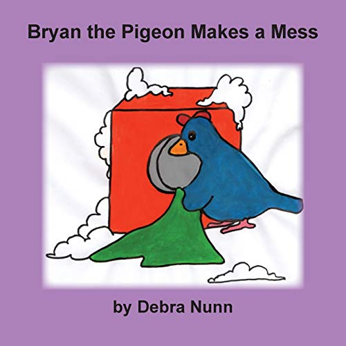 Bryan the Pigeon Makes a Mess