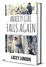 Anxiety Girl Falls Again: The critically acclaimed sequel to the smash hit novel, ANXIETY GIRL (Anxiety Girl - Book 2)