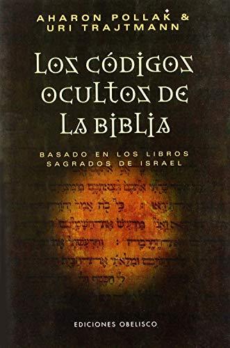 Códigos ocultos de la Biblia: Basado en los libros sagrados de Israel (CABALA Y JUDAISMO)