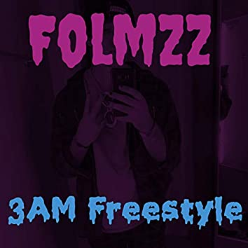 3 AM Freestyle