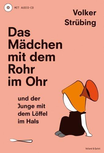 Das M?dchen mit dem Rohr im Ohr und der Junge mit dem L?ffel im Hals by Volker Str?bing(2013-03-01)