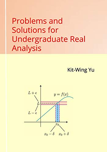 Problems and Solutions for Undergraduate Real Analysis Front Cover