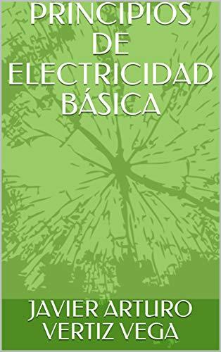 PRINCIPIOS DE ELECTRICIDAD BÁSICA (CONTROL Y AUTOMATIZACION)