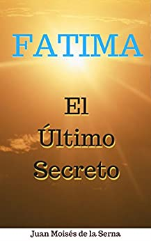 Book's Cover of Fátima: El Último Secreto Versión Kindle