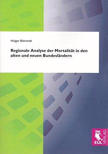 Regionale Analyse der Mortalität in den alten und neuen Bundesländern: Eine vergleichende Untersuchung über die räumliche Variabilität der ... Analyseschwerpunkt zwischen 1998 und 2004