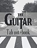 The Guitar Tab notebook: Guitar Chord & Tablature | Music Paper Sheet For Guitarist And Musicians | 8.5 X 11 | 100 Pages | Abbey Road cover