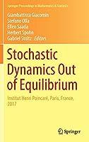 Stochastic Dynamics Out of Equilibrium: Institut Henri Poincaré, Paris, France, 2017 (Springer Proceedings in Mathematics & Statistics (282))