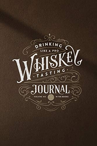 Drinking like a Pro Whiskey Tasting Journal: Perfect gift for whiskey lovers - Tasting book for taking whiskey notes and keeping them organized - 6x9 in, 50 pages