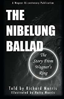 The Nibelung Ballad: The Story From Wagner's Ring