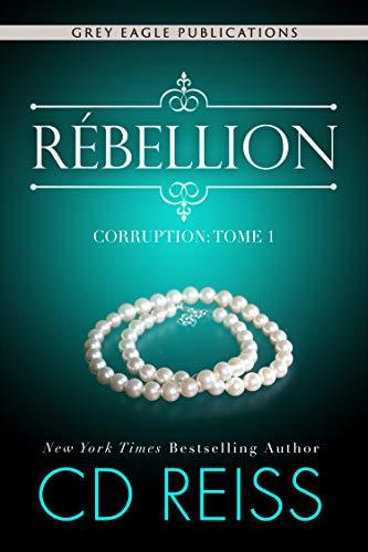 Rebelión (Corrupción t. 1) de CD Reiss