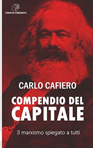Compendio del Capitale: Il marxismo spiegato a tutti
