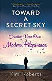 Toward a Secret Sky: Creating Your Own Modern Pilgrimage