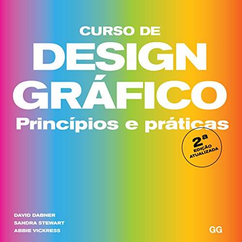 Curso de design gráfico ( 2 edição ): Princípios e práticas