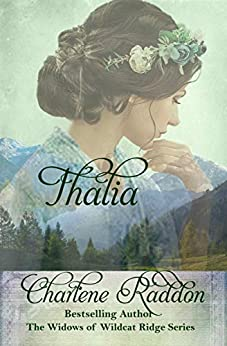 Thalia: The Widows of Wildcat Ridge Book 7 by [Charlene Raddon, Widows of Wildcat Ridge]