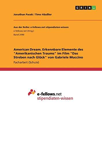 American Dream. Erkennbare Elemente des 'Amerikanischen Traums' im Film 'Das Streben nach Glück' von Gabriele Muccino
