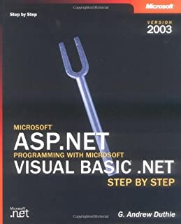 Microsoft® ASP.NET Programming with Microsoft Visual Basic® .NET Version 2003 Step By Step (Step by Step Developer)