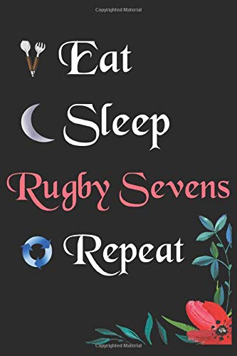 Eat Sleep Rugby Sevens Repeat: Notebook Fan Sport Gift Lined Journal/Notebook Gift , 100 Pages 6x9 inch Soft Cover, Matte Finish
