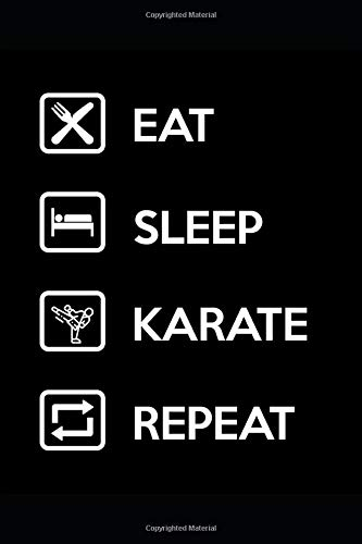 Eat Sleep Karate Repeat: Lined Notebook / Journal Gift | Personal Organizer 2020 | 120 Pages, 6x9 Inch White Paper, Soft Cover, Matte Finish