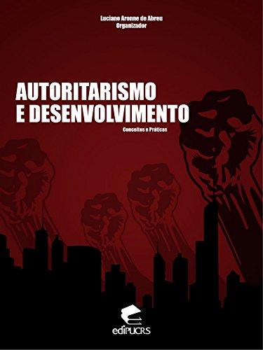"""Autoritarismo e desenvolvimento: Um estudo """"do político"""" no Brasil"""