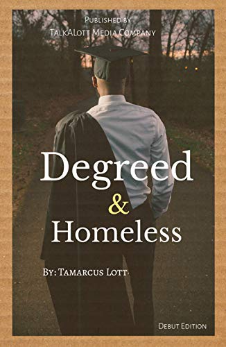 Degreed and Homeless : Debut Edition