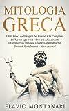 Mitologia Greca: I Miti Greci dall'Origine del Cosmo e La Comparsa dell'Uomo agli Dei ...