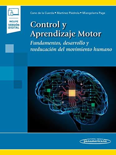 Control y aprendizaje motor (incluye version digital): Fundamentos, desarrollo y reeducación del movimiento humano