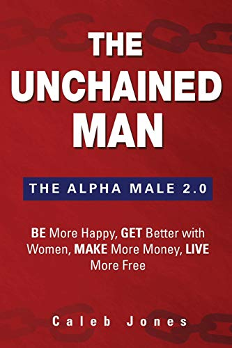 4exebook the unchained man the alpha male 20 be more happy easy you simply klick the unchained man the alpha male 20 be more happy make more money get better with women live more free book download link on fandeluxe Image collections