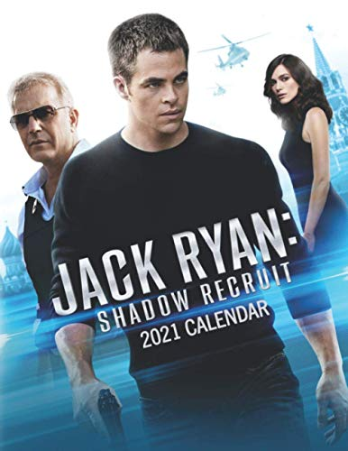 Jack Ryan: Shadow Recruit 2021 Calendar: 2021: Weekly-Monthly-Yearly Calendar with Jack Ryan: Shadow Recruit Movie
