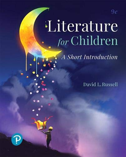 Compare Textbook Prices for Literature for Children: A Short Introduction What's New in Literacy 9 Edition ISBN 9780134800455 by Russell, David
