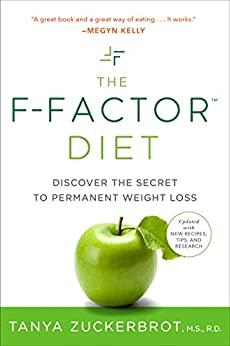 The F-Factor Diet: Discover the Secret to Permanent Weight Loss by [Tanya Zuckerbrot]