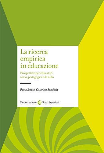 La ricerca empirica in educazione. Prospetti per educatori socio-pedagogici e di nido